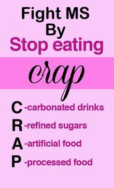 Multiple Sclerosis...stop eating crap!!