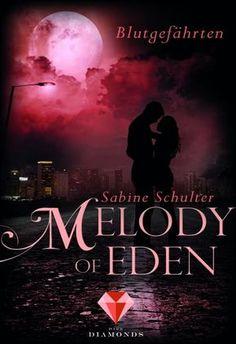 Melody of Eden 1: Blutgefährten von Sabine Schulter **Eine Liebe, so tief wie die Nacht** Vampire – Mythos oder Wahrheit? Diese Frage stellt sich auch die 23-jährige Melody, als sie gemeinsam mit ihrer Freundin die unterirdischen Gänge ihrer Heimatstadt erforscht. ... Mehr auf: http://www.bittersweet.de/produkt/melody-eden-1-blutgefaehrten/3248 //Dies ist ein Roman aus dem neuen Carlsen-Imprint Dark Diamonds. Jeder Roman ein Juwel.// #Buch #Fantasy #Romantik