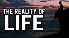 The Reality Of Life