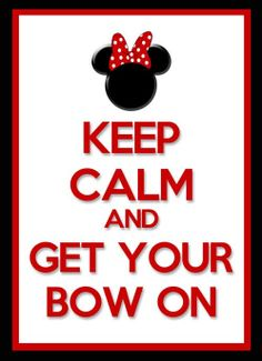 Custom Made Keep Calm and Get Your Bow On Minnie Mouse Birthday Party Sign - Pink or Red on Etsy, $5.00