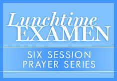 Daily Examen - Ignatian Spirituality
