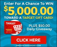 Sweepstakes A Day – Target Gift Card Description: Sign up for the sweepstakes for a chance to win $5000 toward a Target gift card (plus $50 daily giveaway). Participation is free, residents of the USA.
