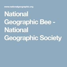 National Geographic Bee - National Geographic Society