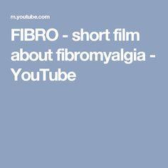FIBRO - short film about fibromyalgia - YouTube