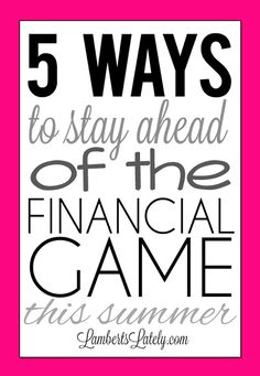 5 Ways to Stay Ahead of the Financial Game This Summer