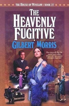 The Heavenly Fugitive Bk. 27 by Gilbert Morris (2002, Paperback)