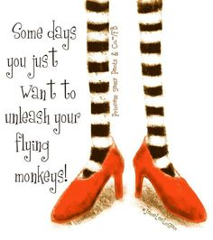 "Oz: The of ~ ""Some days, you just want to unleash your flying monkeys."" Princess Sassy Pants & Co. Sassy Quotes, Great Quotes, Quotes To Live By, Me Quotes, Funny Quotes, Inspirational Quotes, Logan Quotes, Motivational Quotes, Witch Quotes"