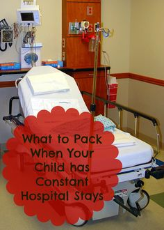 What to Pack When Your Child has Constant Hospital Stays