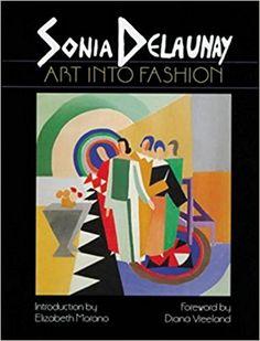 Amazon.fr - Sonia Delaunay: Art into Fashion - Elizabeth Morano, Diana Vreeland - Livres