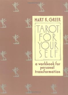 Tarot for Your Self: A Workbook for Personal Transformation: Mary K. Greer: 9781564145888