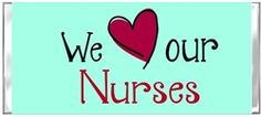 """We love our nurses - National Nurses Week Hershey Candy Wrapper.  A """"sweet"""" way to show you appreciate all they do!"""