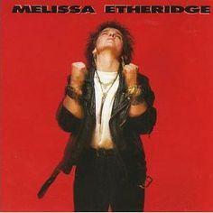 Melissa Etheridge (self-titled) Released 5/2/88