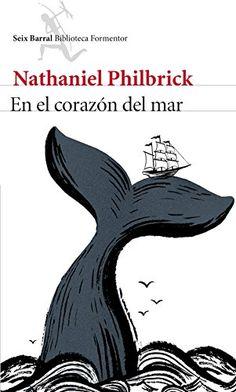 En el corazón del mar - Nathaniel Philbrick | Multiformato...