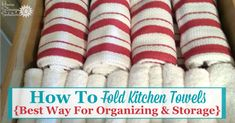 Here's a simple tip for how to fold kitchen towels and dish cloths to make it easy to keep these items organized and neatly stored, either in a drawer, cabinet, or even on your kitchen counter {on Home Storage Solutions 101}