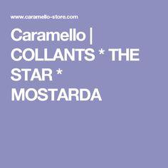 Caramello  | COLLANTS * THE STAR * MOSTARDA