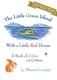 The Little Green Island with a Little Red House: A Book of Colors and Critters by Sharon Lovejoy http://www.amazon.com/dp/1608934640/ref=cm_sw_r_pi_dp_uZsgvb01A2XM2