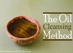 The Oil Cleansing Method | Homemade for Elle