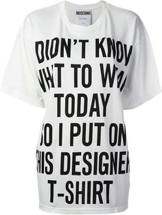 Shop Moschino 'I Don't Know What To Wear Today' t-shirt in Luisa World from the world's best independent boutiques at farfetch.com. Over 1000 designers from 60 boutiques in one website.