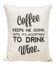 This 'Acceptable to Drink Wine' Pillow is perfect! #zulilyfinds
