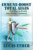 Free Kindle Book -  [Health & Fitness & Dieting][Free] Health: Immune-Boost Total Aegis: Immunity Best Ways to Fortify your Health's Defenses (Pandemic, Ebola, immune system, Cancer prevention, Epidemic, Disease Protection, Immunology) Check more at http://www.free-kindle-books-4u.com/health-fitness-dietingfree-health-immune-boost-total-aegis-immunity-best-ways-to-fortify-your-healths-defenses-pandemic-ebola-immune-system-cancer-prevention-epidemic-disease/