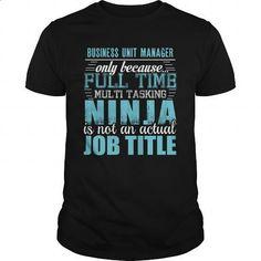 BUSINESS UNIT MANAGER Ninja T-shirt #teeshirt #fashion. CHECK PRICE => https://www.sunfrog.com/LifeStyle/BUSINESS-UNIT-MANAGER-Ninja-T-shirt-Black-Guys.html?id=60505
