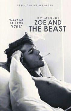 Zoe And The Beast ✔ (on Wattpad) http://my.w.tt/UiNb/kmo9m1bt0y #teenfiction #Teen Fiction #amreading #books #wattpad