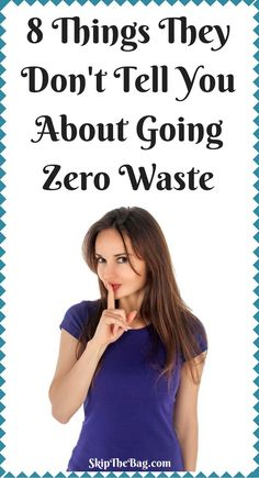 8 Things They Don't Tell You About Going Zero Waste - SkipTheBag - 8 Things They Don't Tell You About Going Zero Waste Going zero waste is great, but there are some things that people don't tell you at the beginning of your journey. No Waste, Reduce Waste, Reduce Reuse, Reuse Recycle, Recycling Information, Waste Reduction, Green Living Tips, Told You So, Just For You