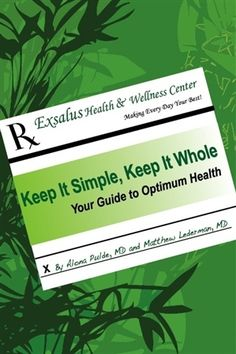 Keep It Simple, Keep It Whole: Your Guide To Optimum Health, a book by Alona Pulde, Matthew Lederman Health And Wellness Center, Health And Nutrition, Reduce Weight, How To Lose Weight Fast, Instant Weight Loss, B 13, Best Diet Plan, Keep It Simple, Best Diets