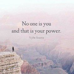 No one is you and that is your power. #mondaymotivation