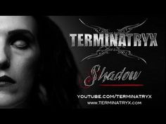 TERMINATRYX - Shadow Gothic, Music, Youtube, Movie Posters, Musica, Goth, Musik, Film Poster, Popcorn Posters