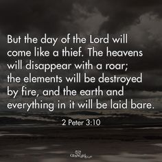 <3 <3 2 Peter 3:10 Favorite Bible Verses, Bible Verses Quotes, Bible Scriptures, Faith Quotes, 2 Peter 3 10, Bible Verse Search, How He Loves Us, Bible Truth, Praise God