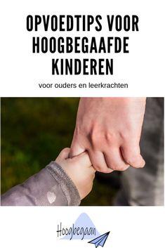 Opvoedtips voor hoogbegaafde kinderen - Hoogbegaan Coaching, Holding Hands, Parenting, Mindset, Baby, Mardi Gras, Hand In Hand, Childcare, Newborn Babies