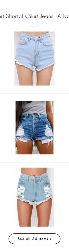 """""""Short,Shortalls,Skirt,Jeans.....Allycia"""" by psycho-deer05 ❤ liked on Polyvore featuring shorts, bottoms, blue high waisted shorts, fringe denim shorts, high waisted fringe shorts, high rise jean shorts, blue jean shorts, pants, blue and short jean shorts"""