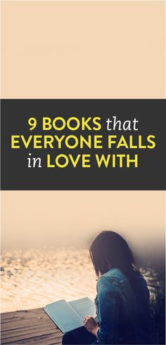 9 Books That Everyone Falls In Love With #Books #Reading #Bucket_List