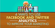 How to Use Facebook and Twitter Analytics to Improve Your Marketing ? - No Web Agency