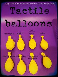 Balloons touch: exploring our 5 senses- Could make these for my Sensory Residents to feel and explore