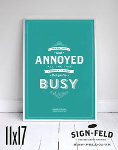 """When you look annoyed, people think you're busy - Seinfeld Poster - George Quote - Home Decor  - 11x17"""" #Seinfeld #Signfeld #SeinfeldQuotes"""