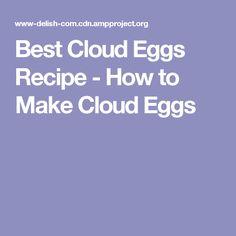Best Cloud Eggs Recipe - How to Make Cloud Eggs