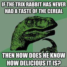 silly rabbit..