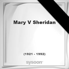 Mary V Sheridan (1921 - 1992), died at age 70 years: In Memory of Mary V Sheridan. Personal Death… #people #news #funeral #cemetery #death
