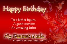 Happy Birthday wishes quotes for uncle: happy birthday to a father figure, Advance Birthday Wishes, Birthday Wishes For Uncle, Happy Birthday Wishes Quotes, Birthday Greetings, Happy Birthday Massage, Happy Birthday Fun, Wish Quotes, Good Life Quotes, Life Is Good
