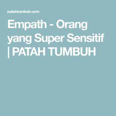 Empath - Orang yang Super Sensitif | PATAH TUMBUH