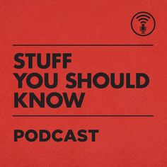 hsw shows, show, podcast, video, stuff you should know, podcasts