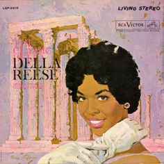 """The Classic Della"" - Mama bought this LP when I was seven or eight. Della sings popular lyrics against classical music. I listened to this constantly when I was a little boy.  A-hem, I did start early"