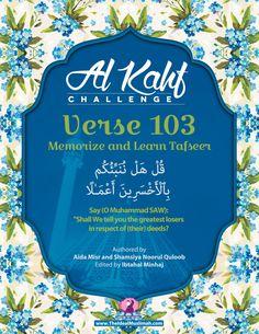 Al Kahf Challenge – Verse 103 (Memorize + Learn Tafsir) - The Ideal Muslimah Surah Kahf, Quran Surah, Islamic Posters, Islamic Quotes, Al Rahman, Al Kahf, Focus O, Nouman Ali Khan, Noble Quran