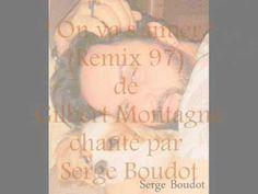On va s'aimer (Remix 97) de Gilbert Montagné, chanté par Serge Boudot. C...