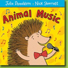 Animal Music By Julia Donaldson E DON There's harmony in the air when the animals get together for a concert with a difference! Koala's playing his flute, Badger's bashing away on the drums and Squirrel's strumming on the guitar. Sing and dance along - you've never seen a show like it!