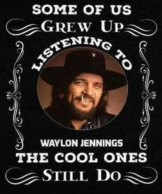 Those people get to continue to listen to him. It's your right to enjoy whatever music you like and grew up on. It's my right to do the same along with my family and friends. Old Country Music, Outlaw Country, Country Music Artists, Country Music Stars, Country Music Quotes, Country Music Lyrics, Country Songs, Country Life, Music Jokes