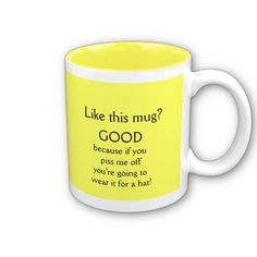 Funny Pissed Off Coffee Mug by Nonsensegifts