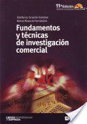 Fundamentos y técnicas de investigación comercial / Ildefonso Grande Esteban, Elena Abascal Fernández. ESIC, 2011